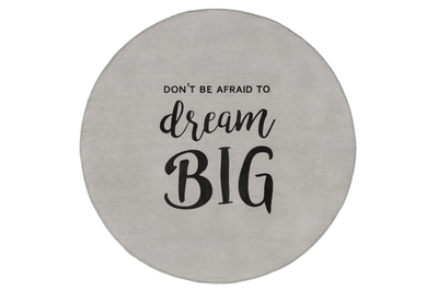 Carpet with a text, Don't be afraid to dream big, 100cm