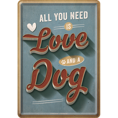 Greeting card All you need is Love and a Dog, metal