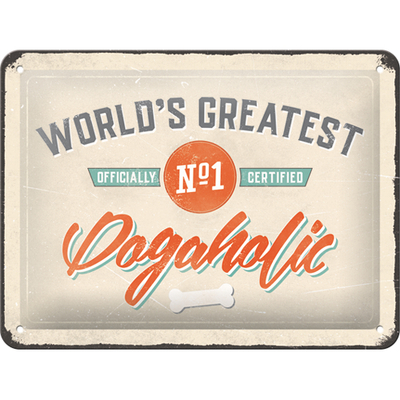 Metal sign World's Greatest Dogaholic, 15x20cm