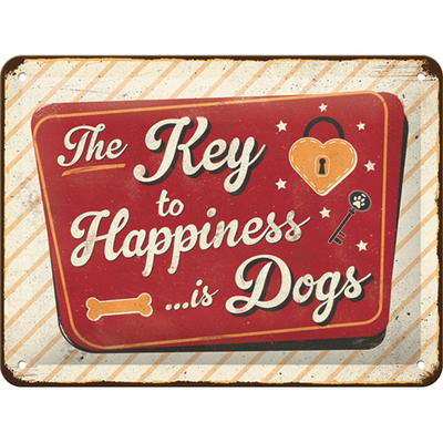 Metallikilpi The Key to Happiness... is Dogs, 15x20cm