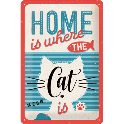 Sign 20x30 Home is where the cat is