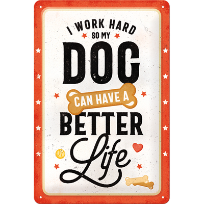 Sign 20x30 I work hard so my dog can have a better life