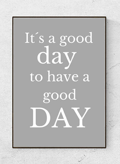 """Text poster """"It's a good day..."""", starting at 7,90€"""