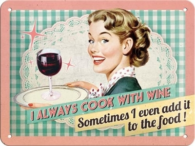 Tin Sign I always cook with wine…15x20cm