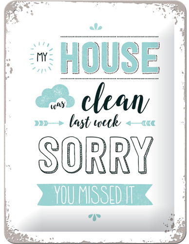 Tin sign My house was clean, 15x20cm