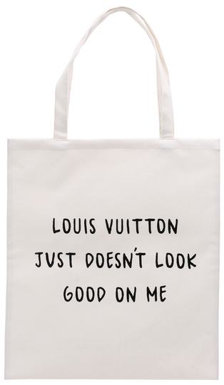 """Tote Bag """"Louis Vuitton just doesn't look.."""""""