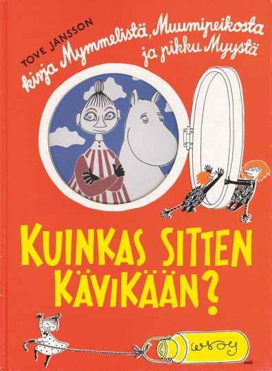 Tove Jansson: The book about Moomin, Mymble and Little My